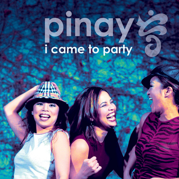"Pinay ""I Came To Party – EP"""