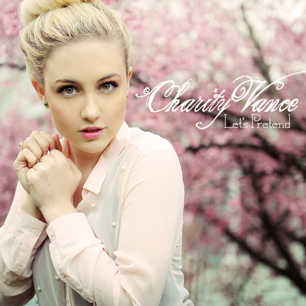 "Charity Vance ""Let's Pretend – EP"""