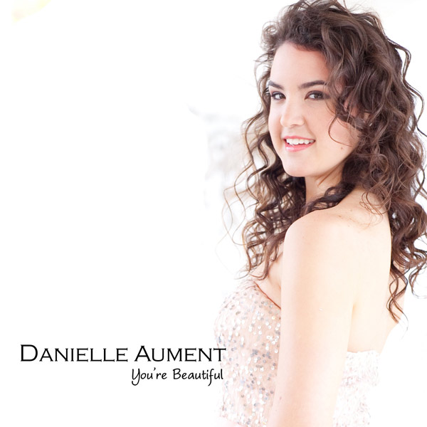 "Danielle Aument ""You're Beautiful – Single"""