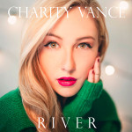 "Charity Vance ""River - Single"""