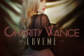 "Charity Vance ""Love Me - EP"""