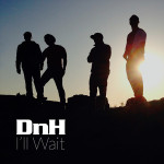 "DnH ""I'll Wait - Single"""