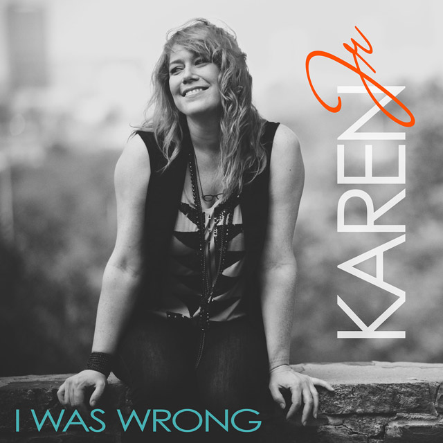 "Karen Jr. ""I Was Wrong – Single"""