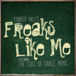 "Todrick Hall ""Freaks Like Me - Single"""